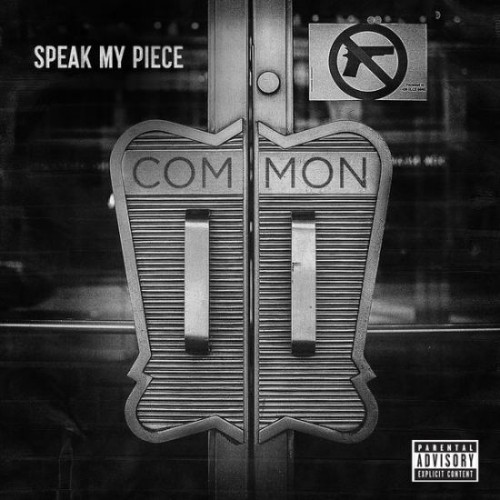 common-speak-my-piece-prod-by-no-i-d.jpg