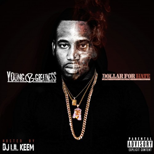 young-greatness-dollar-for-hate-mixtape.jpg