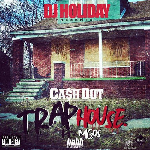 dj holiday trap house ft cash out migos HHS1987 2014 DJ Holiday   Trap House Ft. Cash Out & Migos