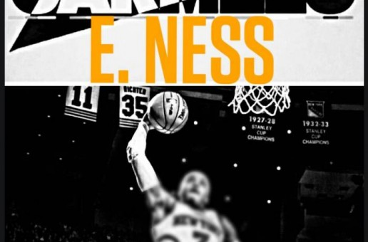 E. Ness – Carmelo Ft. Mill Gates