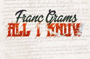 Franc Grams – All I Know Ft. Anny Jules