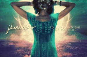 Jhené Aiko – To Love and Die ft. Cocaine 80s