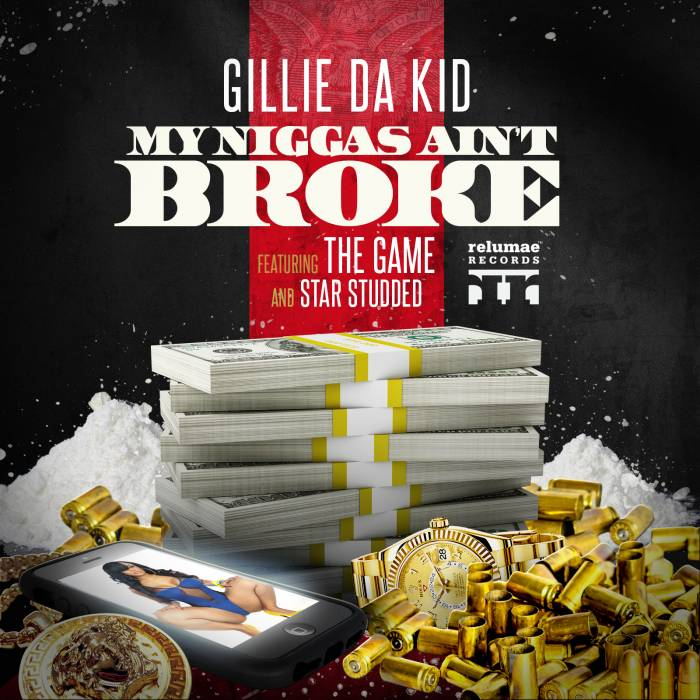 mnab 2 Gillie Da Kid x The Game x Star Studded   My Niggaz Aint Broke