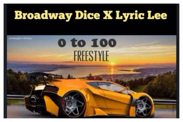 photo 1 Broadway Dice x Lyric Lee   0 to 100 Freestyle