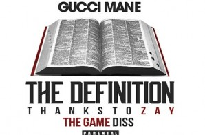 Gucci Mane – The Definition (The Game Diss)