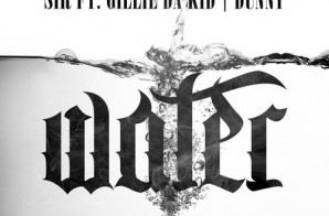 SiR – Water Ft. Gillie Da Kid (Prod by Dunny)