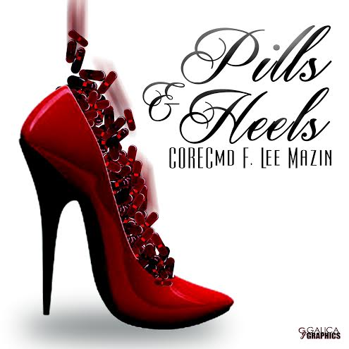unnamed8 CORE x LeeMazin   Pills & Heels (Prod. by Ben Ford)