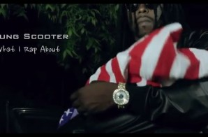 Young Scooter – What I Rap About (Trailer)