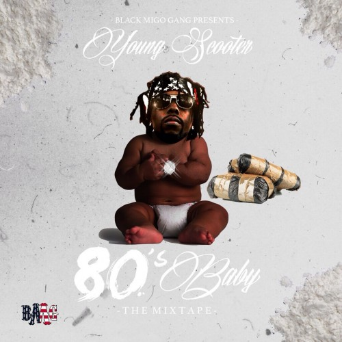 80s baby Young Scooter   80s Baby (Mixtape)
