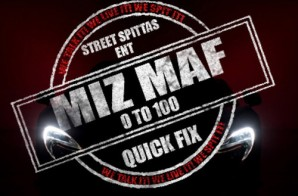 Miz MAF – 0 to 100 (Quick Fix Freestyle)