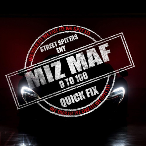 artworks 000083777588 nfe8co t500x500 Miz MAF   0 to 100 (Quick Fix Freestyle)