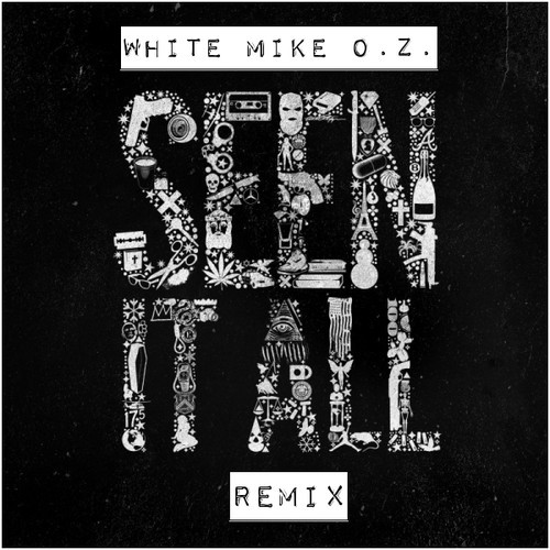 white-mike-o-z-seen-it-all-freestyle.jpg