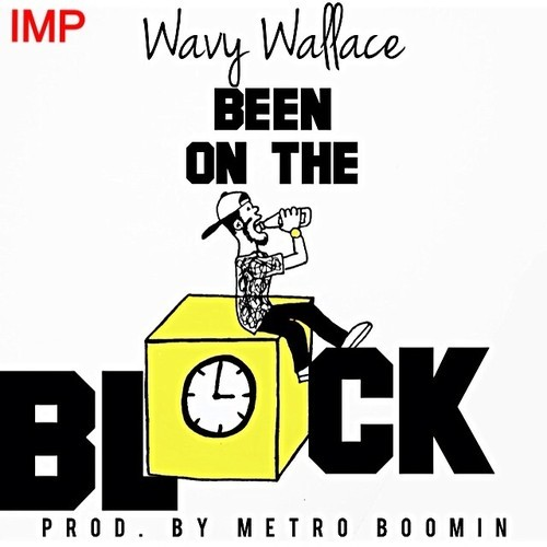 artworks 000085382903 nb1osl t500x500 Wavy Wallace   Been On The Block (Prod. By Metro Boomin)