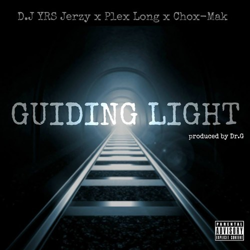 guidinglightXartwork DJ YRS Jerzy   Guiding Light Ft. Plex Long & Chox Mak (Prod. By Dr. G)
