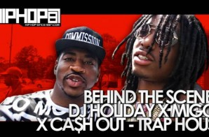 Behind The Scenes: DJ Holiday x Migos x Ca$h Out – Trap House (Video) (HHS1987 Exclusive)