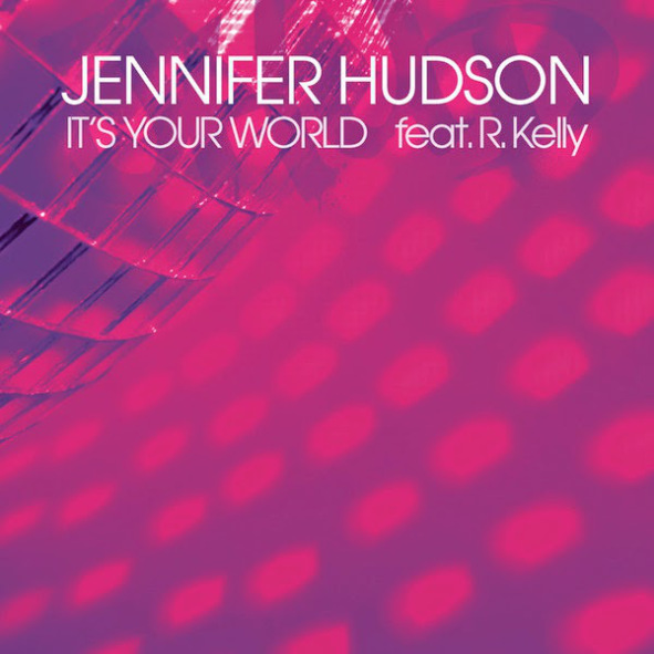 its your world Jennifer Hudson   Its Your World ft. R. Kelly