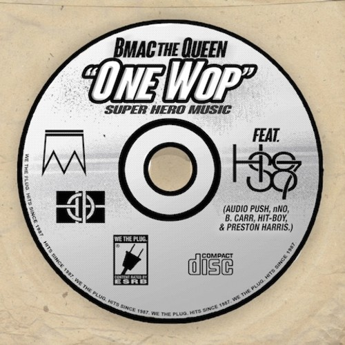 jZLA6Ci B Mac The Queen – One Wop ft. Audio Push, N.No, B.Carr, Hit Boy & Preston Harris