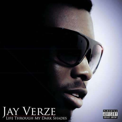 jayversenewmixtape Jay Verze   Life Through My Dark Shades (Mixtape)