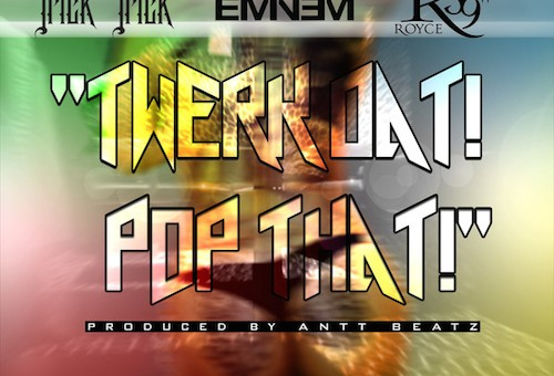 Trick Trick – Twerk Dat! Pop That! Ft. Eminem & Royce Da 5'9