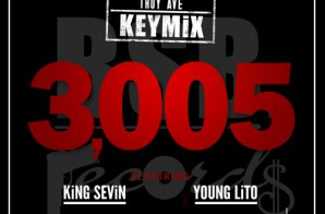 Troy Ave – 3005 (Keymix) Ft. Young Lito & King Sevin