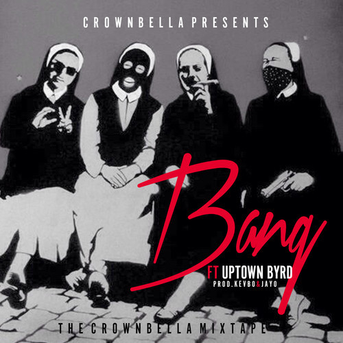 zay-bella-bang-ft-uptown-byrd-HHS1987-2014