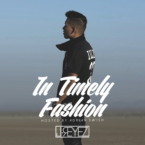 00 J Reyez In Timely Fashion front large J Reyez   In Timely Fashion (Mixtape) (Hosted by Adrian Swish)