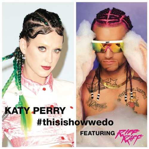 07dZkJ0 Katy Perry – This Is How We Do Ft. Riff Raff (Remix)