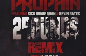 Propain – 2 Rounds Ft. Rich Homie Quan & Kevin Gates (Remix)