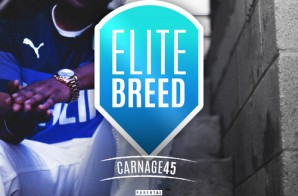 Carnage45 – Elite Breed (Mixtape)