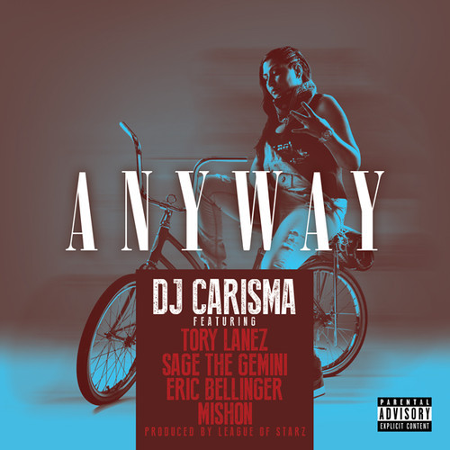 "DJ Carisma - Anyway"" feat. Tory Lanez, Eric Bellinger, Mishon & Sage The Gemini (Prod. by League Of Starz)"