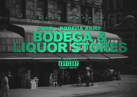 DUBB – Bodega & Liquor Stores Ft. Bodega BAMZ (Prod. By Hidden Faces)