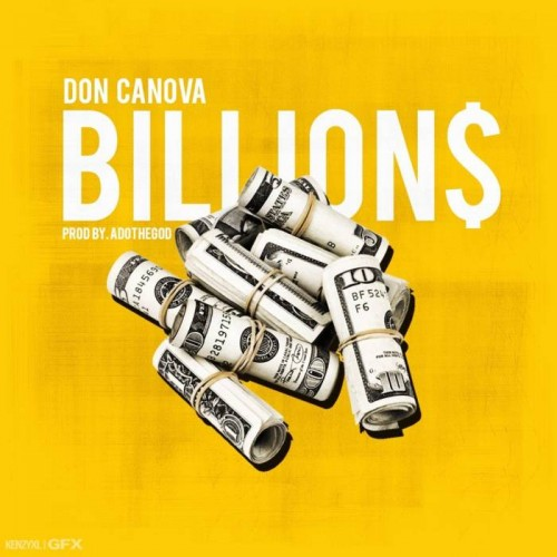 Don Candova Billions Prod. By ADOTHEGOD 500x500 Don Candova   Billions (Prod. by ADOTHEGOD)