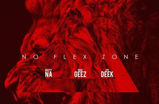 Phat Geez x Nasty Na x Deek – No Flex Zone Freestyle