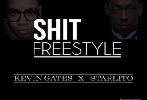 Kevin Gates – Shit (Freestyle) Ft. Starlito