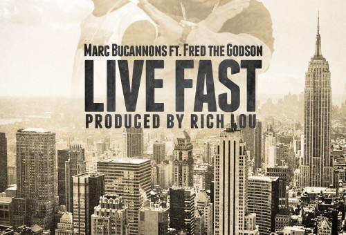 Marc Bucannons – Live Fast (Prod. Rich Lou) ft. Fred The Godson
