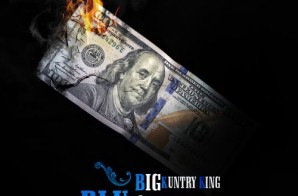 Big Kuntry King – Blu Cheeze (Mixtape)