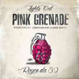 PinkGrenade - Lights Out feat. Royce da 5'9