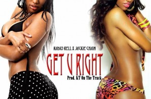Radio Rell – Get U Right feat. Jackie Chain