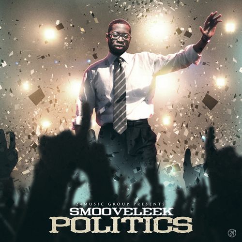 SmooveLeek Politics front large SmooveLeek   Politics (Mixtape)