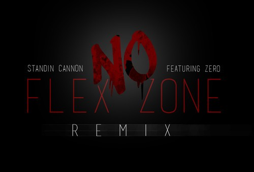 Standin Cannon – No Flex Zone Ft. Zero
