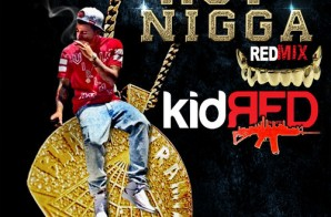 Kid Red – Hot Nigga (Freestyle)