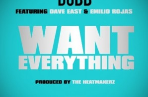 D.U.B.B. – Want Everything Ft. Dave East & Emilio Rojas (Prod. By The HeatMakerz)