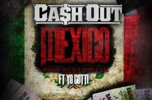 Ca$h Out x Yo Gotti – Mexico