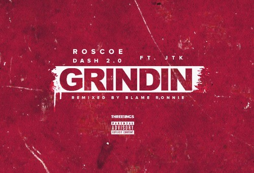Roscoe Dash x Jason The Kid – Grindin (Remix)