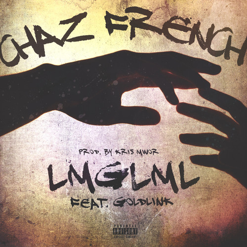 artworks 000089377974 flmdto t500x500 Chaz French   LMGLML Ft. GoldLink