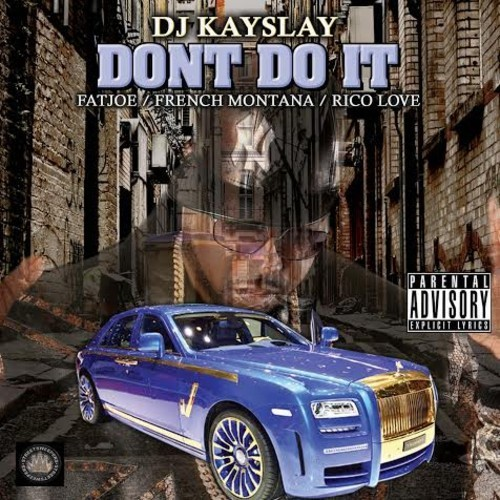 artworks 000089534927 1oeloo t500x500 DJ Kay Slay – Dont Do It ft. Fat Joe, French Montana & Rico Love
