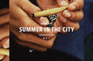 Bryant Dope – Summer In The City