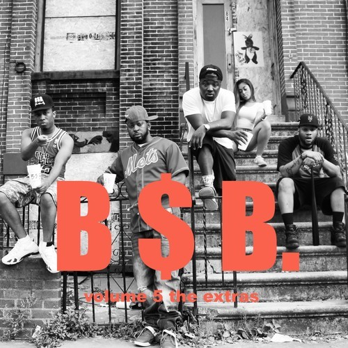 bsb extras 5 Troy Ave & BSB   BSB Vol. 5: The Extras (Mixtape)