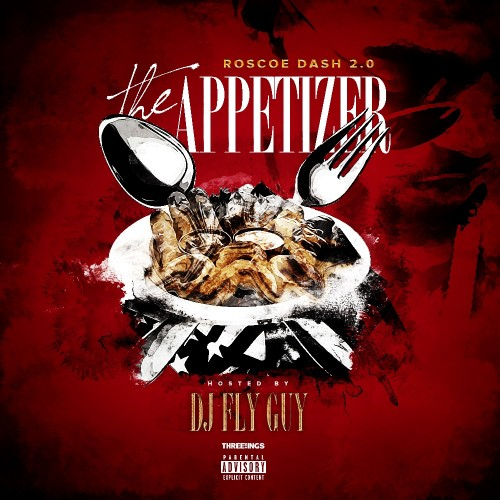 cover 12 Roscoe Dash   The Appetizer (Mixtape) (Hosted by DJ Fly Guy)