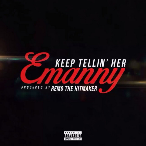 emanny 1 Emanny   Keep Tellin Her  (Prod. Remo the Hitmaker)